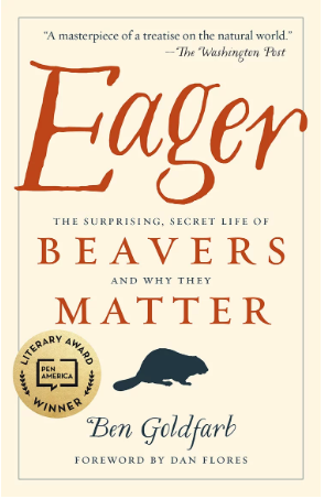 Cover of the Book Eager Beavers Matter by Ben Goldfarb